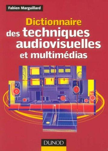 Dictionnaire des techniques audiovisuelles