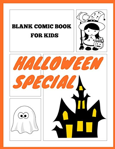 Blank Comic Book for Kids Halloween Special: Draw on a Variety of Blank Templates