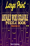 2: Large Print Animals Word Scramble Puzzle Book Volume II: Volume 2