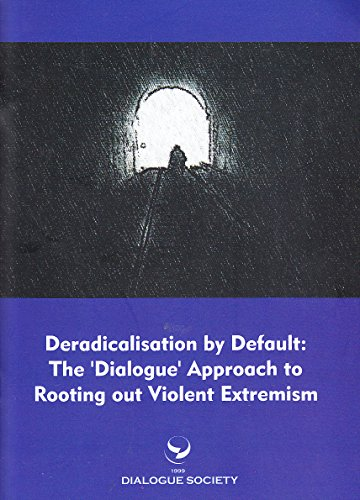 Deradicalisation by Default: The Dialogue Approach to Rooting Out Violent Extremism por Ozcan Keles
