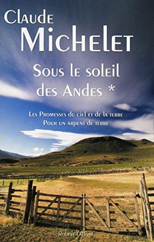 Sous le soleil des Andes: 01 (ROMAN) par Claude MICHELET