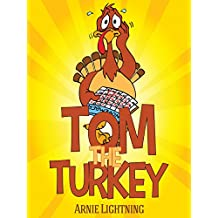 TOM THE TURKEY (Books for Kids: Funny Thanksgiving Stories): Thanksgiving Books for Children - Thanksgiving Stories for Kids (English Edition)