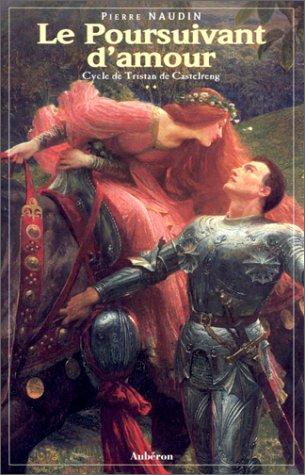 Le poursuivant d'amour par Pierre Naudin