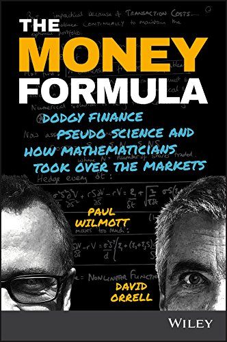 The Money Formula: Dodgy Finance, Pseudo Science, and How Mathematicians Took Over the Markets por Paul Wilmott