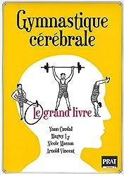 Gymnastique cérébrale : Le grand livre