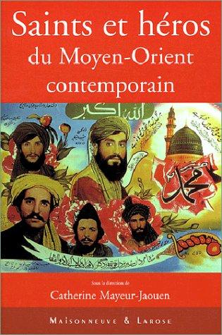 Saints et hros du Moyen-Orient contemporain