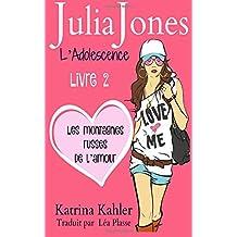 Julia Jones L'Adolescence : Livre 2 - Les Montagnes Russes de l'Amour