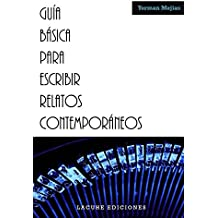 Guía básica para escribir relatos contemporáneos (Spanish Edition)