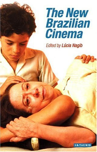 The New Brazilian Cinema (I.B.Tauris in Association With the Centre for Brazilian Studies, Oxford uniVersity)