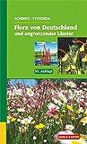 Flora von Deutschland und angrenzender Länder: Ein Buch zum Bestimmen der wild wachsenden und häufig kultivierten Gefässpflanzen - Otto Schmeil