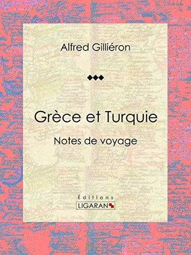 Grèce et Turquie: Notes de voyage par Alfred Gilliéron
