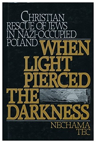 When Light Pierced the Darkness: Christian Rescue of Jews in Nazi-Occupied Poland by Nechama Tec (1986-01-16)