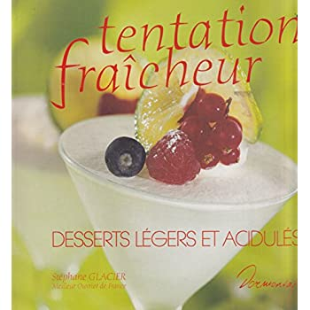 Tentation Fraicheur : Desserts légers et acidulés