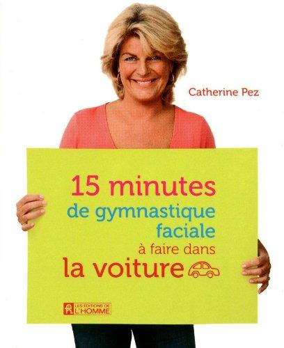 15 MINS DE GYM FACIALE A FAIRE par CATHERINE PEZ