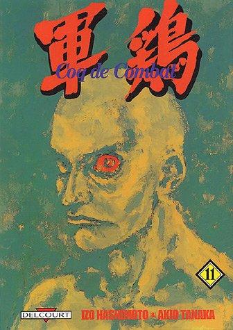 Coq de Combat, Tome 11 : par Izo Hashimoto, Akio Tanaka