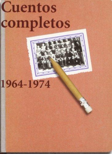 Portada del libro Cuentos completos: 1964-1974 (El Libro De Bolsillo - Literatura)