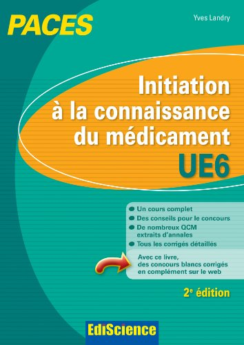 Initiation à la connaissance du médicament - UE6 PACES: Manuel, cours + QCM corrigés