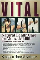 Vital Man: Natural Health Care for Men at Midlife by Stephen Harrod Buhner (2003-08-02)