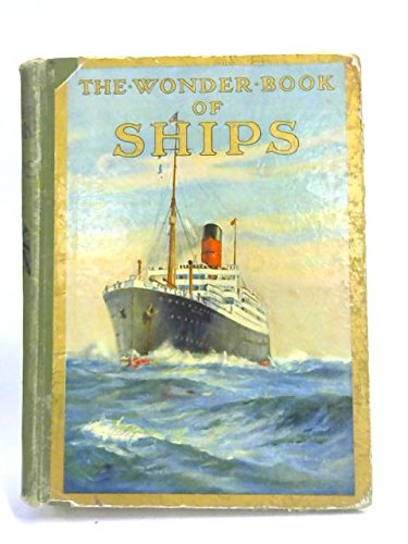 The Wonder Book of Ships for Boys and Girls