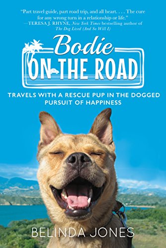 Bodie on the Road: Travels with a Rescue Pup in the Dogged Pursuit of Happiness - Big Dog Pit Bull