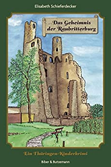 Das Geheimnis der Raubritterburg: Ein Thüringen-Kinderkrimi