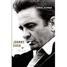 Johnny Cash: The Life (Ala Notable Books for Adults) by Robert Hilburn (2013-10-29)