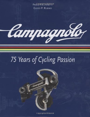 Campagnolo: 75 Years of Cycling Passion por Paolo Facchinetti