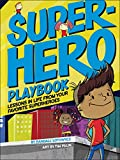 Superhero Playbook: Lessons in Life from Your Favorite Superheroes (English Edition)