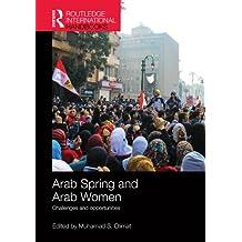 Arab Spring and Arab Women (Routledge International Handbooks)