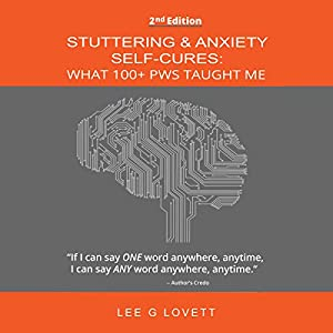 Stuttering & Anxiety Self-Cures: What 100+ Pws Taught Me