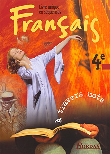 À travers mots 4e • Livre unique - Manuel de l'élève par Virginie Walbron-Sarcelet, Nicole Trinquart, Paul Raucy, Joëlle Paul