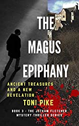 The Magus Epiphany: Ancient treasures and a new revelation (The Jotham Fletcher Mystery Thriller Series Book 3)