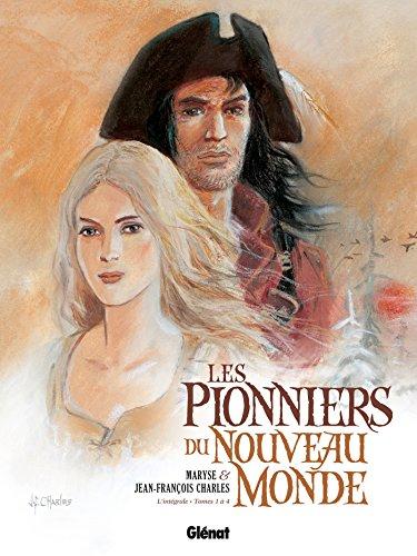 Les Pionniers du nouveau monde - Intégrale T01 à T04