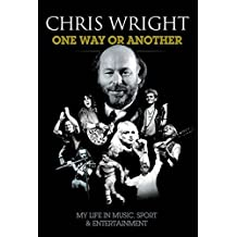 Chris Wright: One Way or Another - Hardback