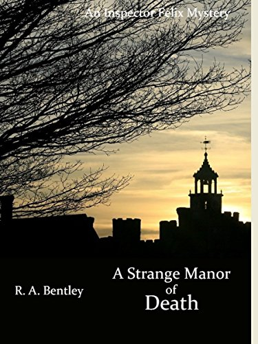 a-strange-manor-of-death-the-inspector-felix-mysteries-book-3