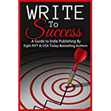 Write to Success (A Guide to Self-Publishing) (English Edition)