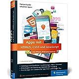 Apps mit HTML5, CSS3 und JavaScript: Für iPhone, iPad und Android