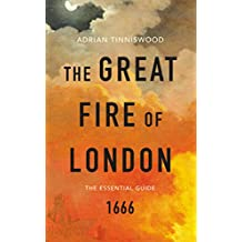 The Great Fire of London: The Essential Guide (Vintage Classics Companion)