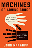Machines of Loving Grace: The Quest for Common Ground Between Humans and Robots