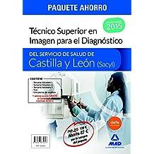 PAQUETE AHORRO Tecnico Superior en Imagen para el Diagnóstico del Servicio de Salud de Castilla y León (SACYL) . (Contiene volumen I, II, III, test y simulacros de exámen)