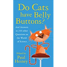 Do Cats Have Belly Buttons?: And Answers to 244 Other Questions on the World of Science
