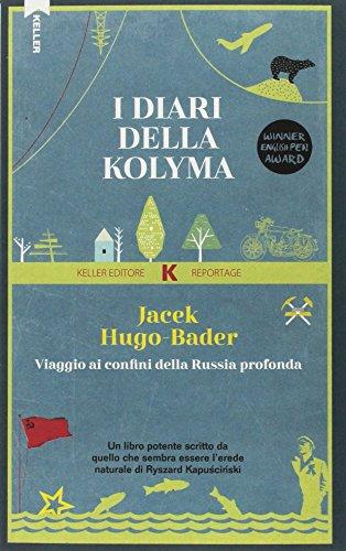 I diari della Kolyma. Viaggio ai confini spettrali della Russia