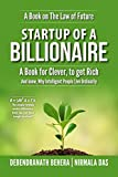#10: Startup of A Billionaire: A Book for Cleaver, to get Rich and Know, Why Intelligent People Live Ordinarily