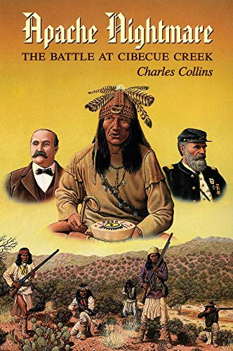 Apache Nightmare: The Battle at Cibecue Creek (The Civilization of the American Indian Series) - Wars Indian American