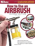 How to Use an Airbrush (FineScale Modeler Books) 2nd (second) Edition by Downie, Robert published by Kalmbach Publishing