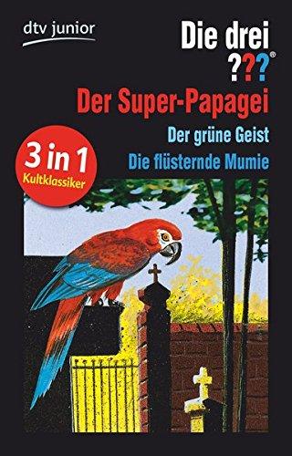 Die drei ??? und der Super-Papagei/ und der grüne Geist (drei Fragezeichen): Die drei ??? und die flüsternde Mumie