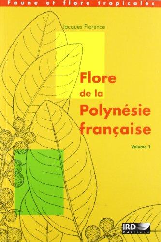 Flore de la Polynésie française, volume 1