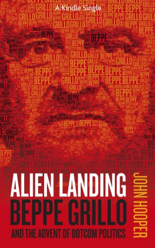 Alien Landing: Beppe Grillo and the Advent of Dotcom Politics  (Kindle Single) (English Edition)