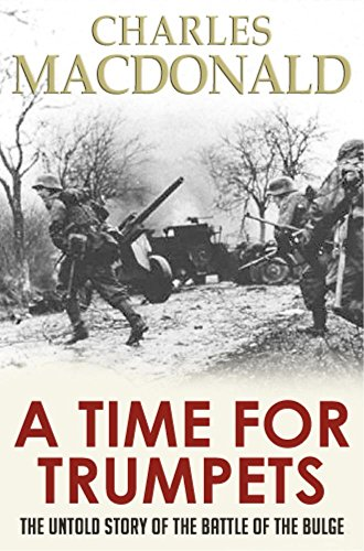 A Time for Trumpets: The Untold Story of the Battle of the Bulge Test