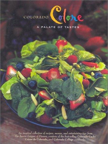 COLORADO COLORE (Celebrating Twenty Five Years of Culinary Artistry)